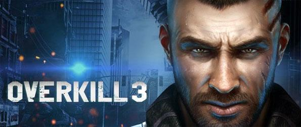 Overkill 3 - Take the fight for our future at Overkill 3!