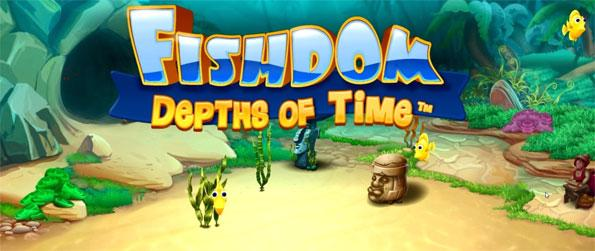 Fishdom: Depths of Time - Play this highly addictive match-3 game that will take you on an awesome underwater adventure.