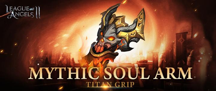 New Mythic Soul Arm: Titan Grip in League of Angels 2