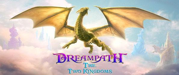 Dreampath: The Two Kingdoms - Save your gravely ill sister and join a magical adventure on the way.