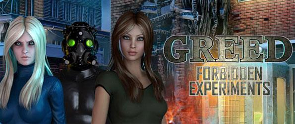 Greed: Forbidden Experiments - Julia is young women whose life is changed forever, join her as she tries to save herself in a hidden object adventure.