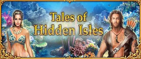 Tales of Hidden Isles - Find a magical world full of faries and mermaids and quest your way through hidden object windows.