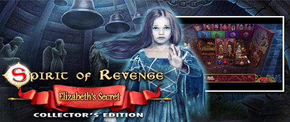 Spirit of Revenge Elizabeth's Secret - Immerse yourself in this epic hidden object experience full of mystery and suspense.