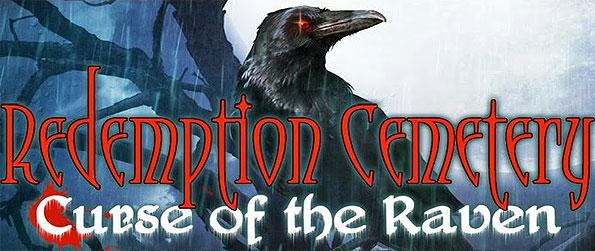 Redemption Cemetery: Curse of the Raven - Explore a mysterious graveyard that traps souls with its curse in this bewildering hidden object adventure.