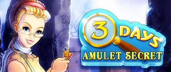 3 Days Amulet Secret - Travel to dozens of locations in the world in order to find answers to the mystery surrounding the magical amulet in this wonderful hidden object game by Big Fish Games.