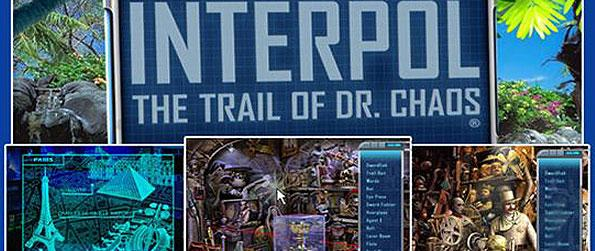 Interpol: The Trail of Dr. Chaos - Summon the courage to go around the globe to search for an ominous Vladimir Chaosky a.k.a. Dr. Chaos in this brilliant hidden object game.