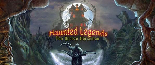 Haunted Legends: The Bronze Horseman - Save a small town from an evil curse that has completely devastated every single thing about it.