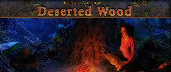 Kate Arrow: Deserted Wood - Set foot on the life of Kate Arrow, as she is about to unfold the great story of his grandfather and his adventures deep in the jungle from decades ago.