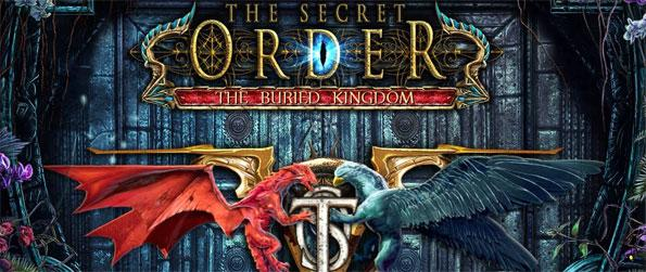 The Secret Order: The Buried Kingdom - Immerse yourself in this top notch hidden object game that will have you hooked from start to finish.