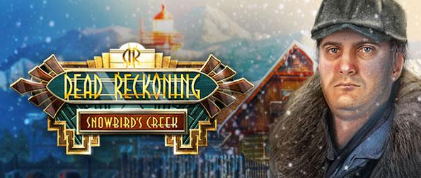 Dead Reckoning: Snowbird's Creek - Enjoy this exhilarating hidden object game that will have you glued to your screen until it ends.