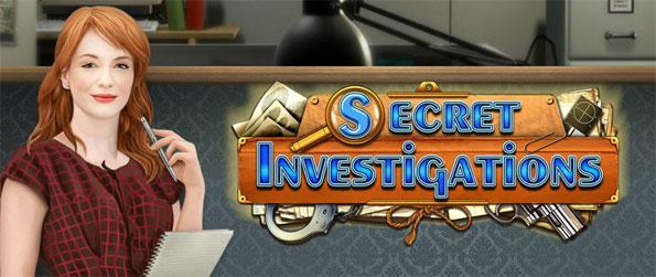 Secret Investigations - Follow a unique story that should keep you engaged.