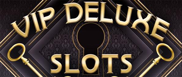 VIP Deluxe Slots - Participate in the tournament and see if you can get within the Top 50 players.