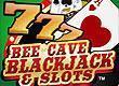 Bee Cave Blackjack Casino and Slots