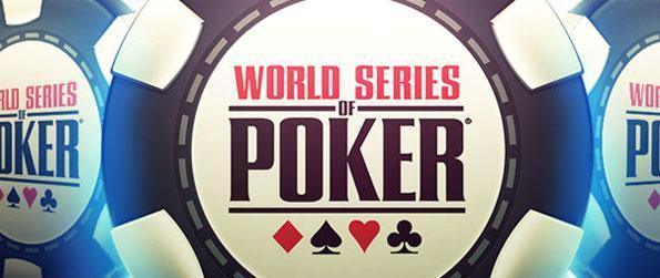 World Series of Poker - Get ready for an amazing experience in Poker!