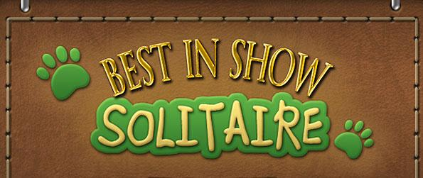 Best in Show Solitaire - Be the Best in Show in this gripping solitaire game. Use different dog breeds' special abilities and earn the top spot over the tourneys in this wonderful rendition of your favorite tri-peaks solitaire.