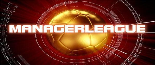 Manager League - Create your dream perfect team and take on the best int he wold in a  stunning management game.